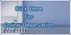 Click Here For Online Reservation
